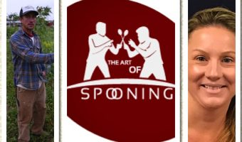 THE ART OF SPOONING:  The Yesterday, Today & Tomorrow of Farm-to-Table (Episodes 12-13)