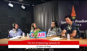 "ART OF SPOONING: El Sabor de ""Sabor de Baja"" (Episode 31 and video for Episodes 30 and 31)"